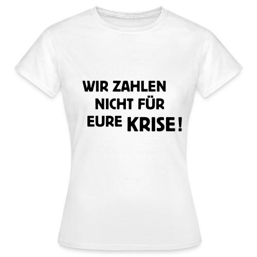 weiß Frauen T-Shirt Krise - Frauen T-Shirt
