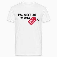 White I'm Not 30 (3c) Men's T-Shirts