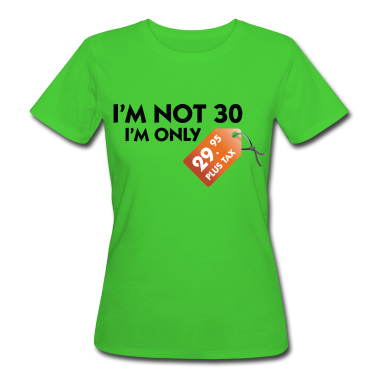 Light green I'm Not 30 (DD) Women's T-Shirts