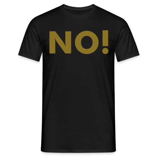 Just Say NO! (Gold) - Men's T-Shirt