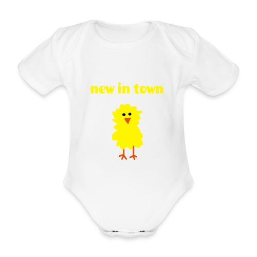 chick new in town  - Organic Short-sleeved Baby Bodysuit