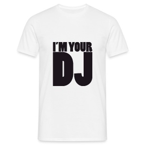Tee shirt dj your DJ - T-shirt Homme