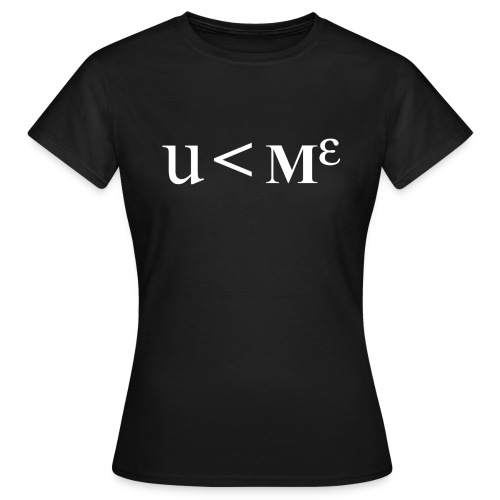 You are less than me! - Women's T-Shirt