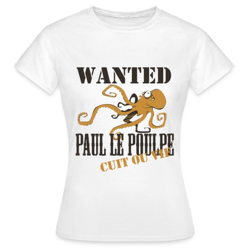 Paul le poulpe Wanted t-shirt French Edition Women - T-shirt Femme
