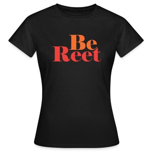 Be Reet - Women's T-Shirt