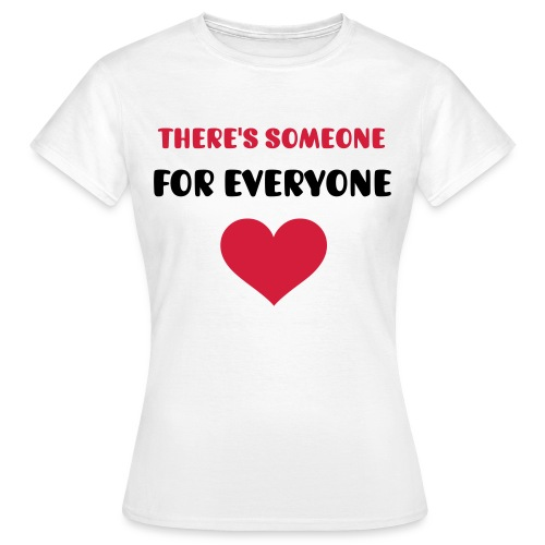 Someoneforeveryone - Women's T-Shirt