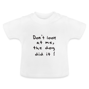the dog did it - T-shirt Bébé