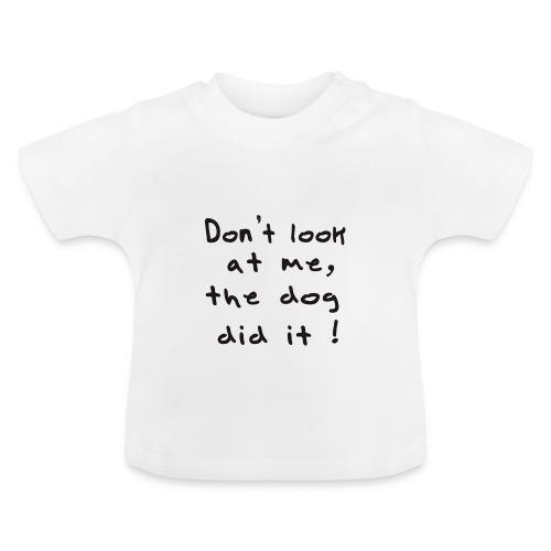 the dog did it - T-shirt Bébé
