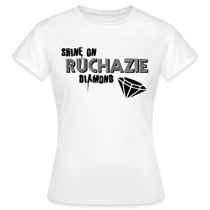 Shine on Ruchazie Diamond - Women's T-Shirt