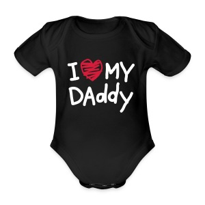 i love my daddy - Baby Bio-Kurzarm-Body