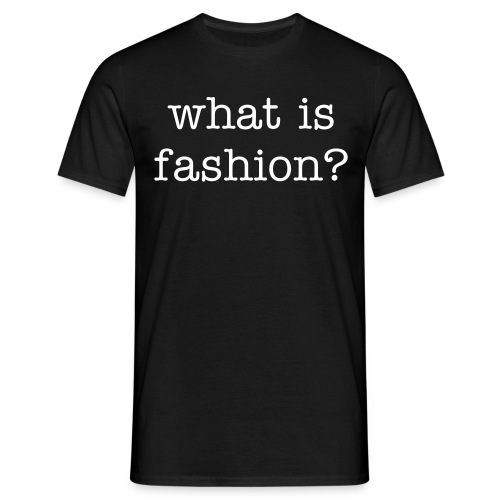 what is fashion? - Camiseta hombre