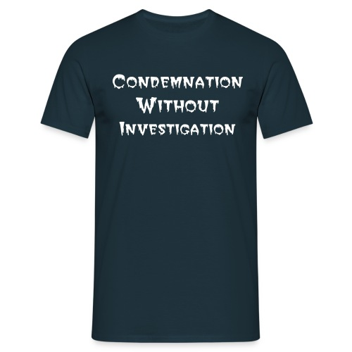 Condemmnation ivnestigation - Men's T-Shirt