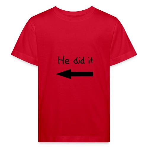 He did it - Ekologisk T-shirt barn