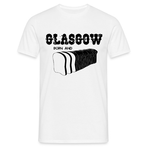 Glasgow Born & Bread - Men's T-Shirt