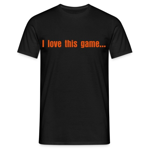 i love this game - T-shirt Homme