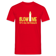 T-shirts ~ Mannen T-shirt ~ T-shirt Blow me - Birthday