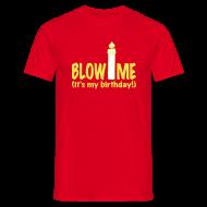 T-shirts ~ Mannen T-shirt ~ T-shirt Blow me - Birthday