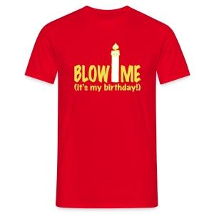 T-shirt Blow me - Birthday - Mannen T-shirt