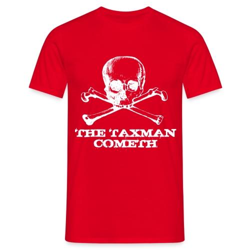 The Taxman Cometh - Men's T-Shirt