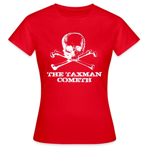 The Taxman Cometh - Women's T-Shirt