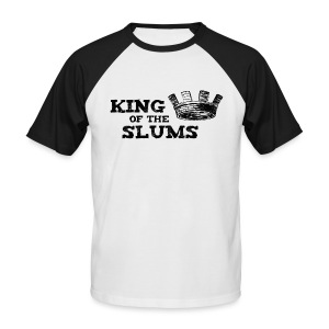 King of the Slums - Men's Baseball T-Shirt