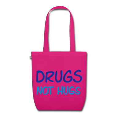 drugs not hugs :-: