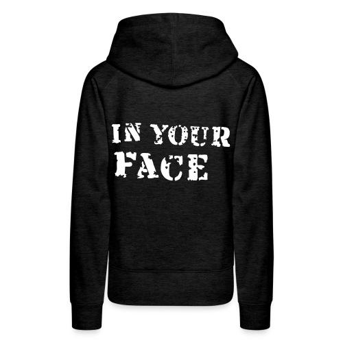 Hoodie - in your face - Dame Premium hættetrøje