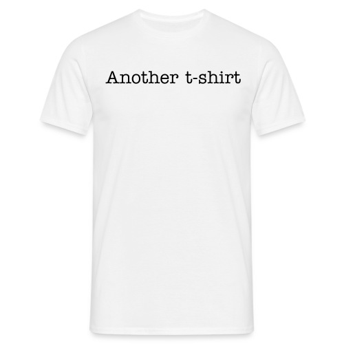 Another t-shirt - Men's T-Shirt