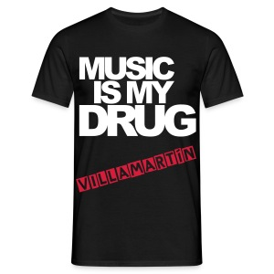 Music is my drug - Camiseta hombre