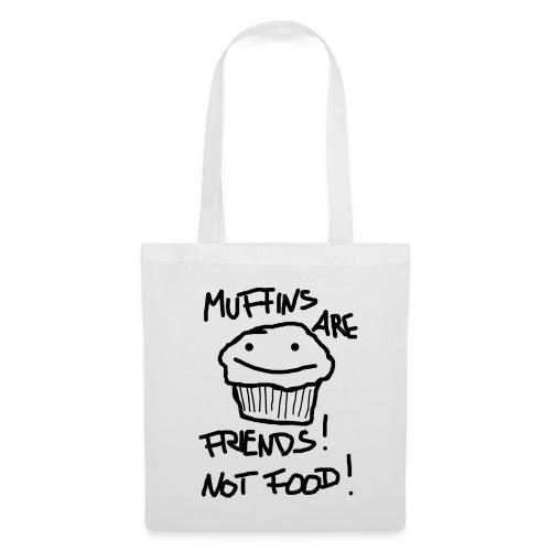 Muffins are Friends, not Food Baumwolltasche - Stoffbeutel