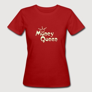 MONEY QUEEN | Frauenshirt organic - Frauen Bio-T-Shirt