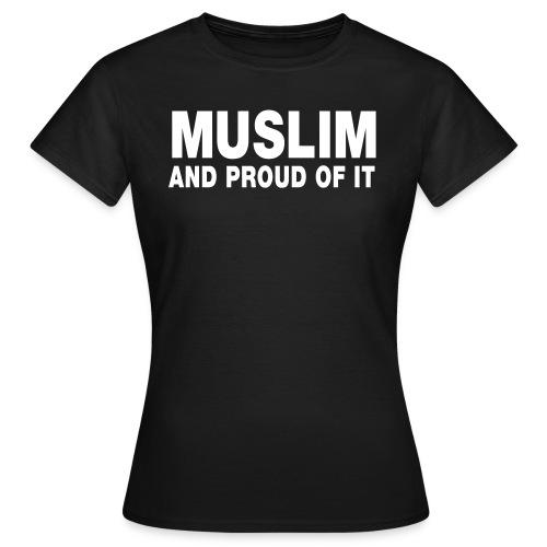 Muslim and Proud - Women's T-Shirt