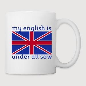 my english is under all sow | Kaffeebecher - Tasse