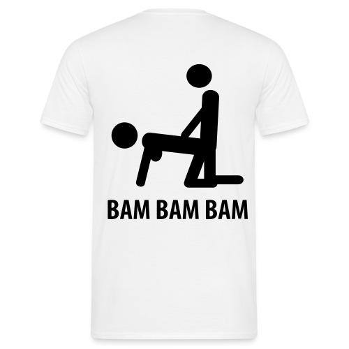 Bam Bam Bam - Männer T-Shirt