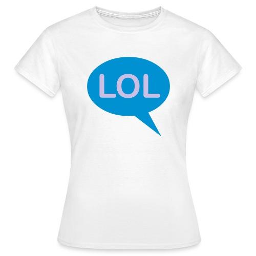 LOL - Women's T-Shirt