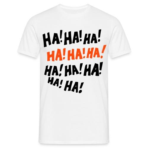 Ha! Ha! Ha! - Men's T-Shirt
