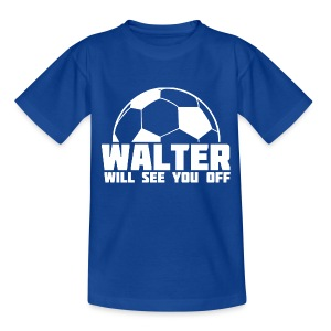 Walter Will See You Off - Teenage T-shirt