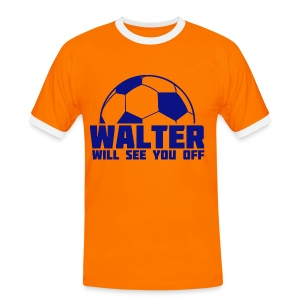 Walter Will See You Off - Men's Ringer Shirt