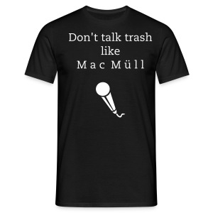 T-Shirt M a c Müll - Don't talk trash... - Männer T-Shirt