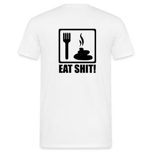 Eat shit - T-shirt herr