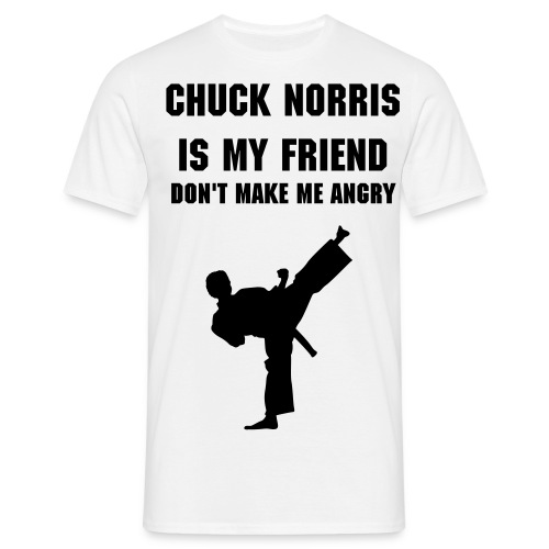 Chuck Norris is my friend - Men's T-Shirt
