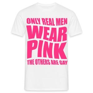 Real man wear pink - Mannen T-shirt