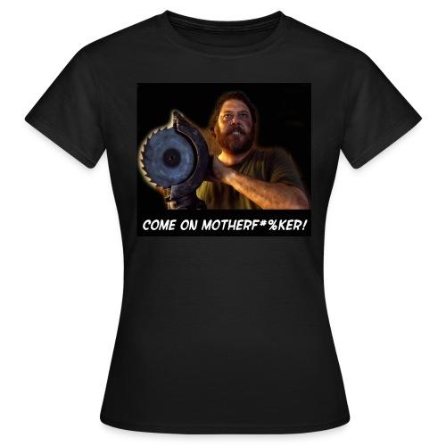 Come on Motherf-----! Women's - Women's T-Shirt