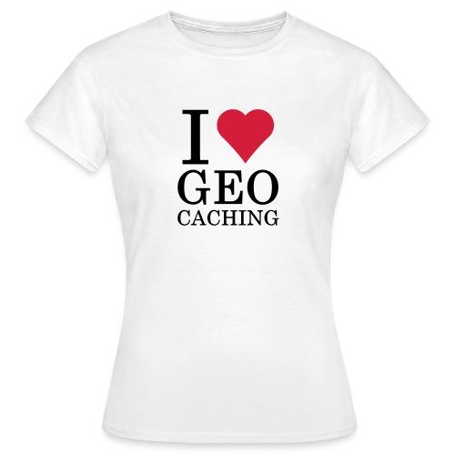 I love Geocaching - Frauen T-Shirt
