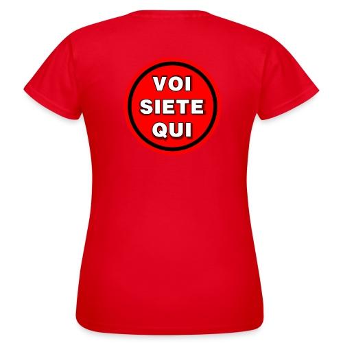 Voi Siete Qui (schiena) - Maglietta da donna
