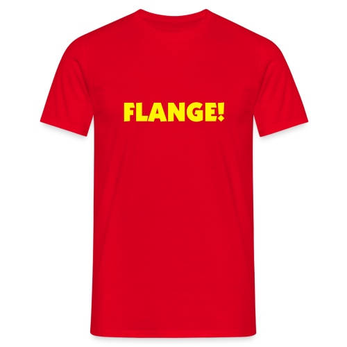 FLANGE! - Men's T-Shirt