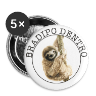 Bottoni & spille ~ Spilla piccola 25 mm ~ Bradipo Dentro