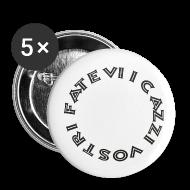 Bottoni & Spille ~ Spilla piccola 25 mm ~ Fatevi i cazzi vostri