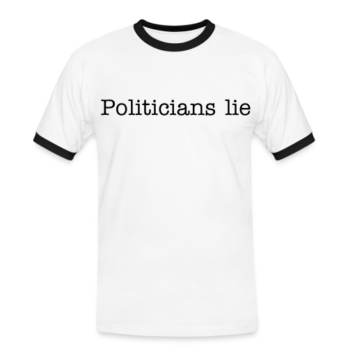 Politicians lie  - Men's Ringer Shirt