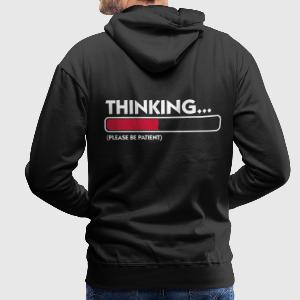Black Thinking...please be patient (2c) Hoodies & Sweatshirts - Men's Premium Hoodie